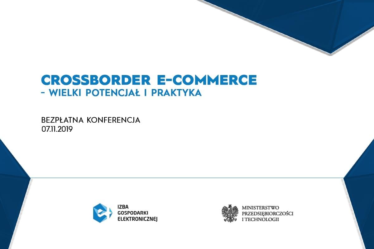Konferencja Crossborder e-commerce – wielki potencjał i praktyka