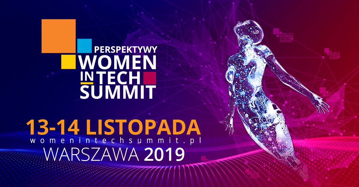 Perspektywy Women in Tech Summit 2019 pod patronatem e-Izby