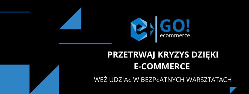 Go! e-Commerce – startujemy od kwietnia dla przedsiębiorców w kryzysie