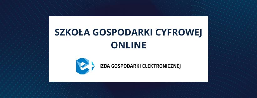 Szkoła Gospodarki Cyfrowej online – WEBINARY