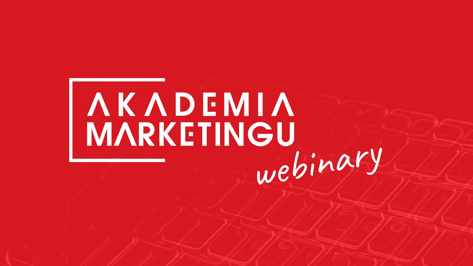 Akademia Marketingu rozpoczyna cykl darmowych webinariów  o content marketingu pod patronatem e-Izby