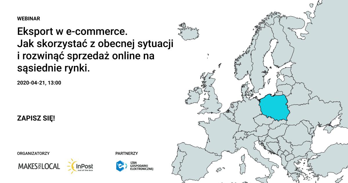 """Webinar pod patronatem e-Izby: """"Eksport w e-commerce. Jak skorzystać z obecnej sytuacji i rozwinąć sprzedaż online na sąsiednie rynki"""""""