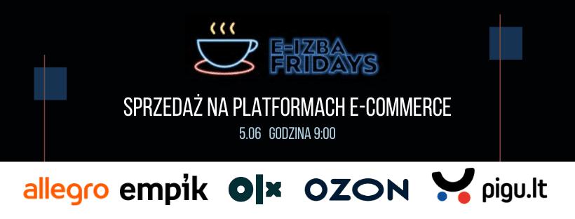 e-Izba Friday Online 5.06 – Sprzedaż na platformach marketplace