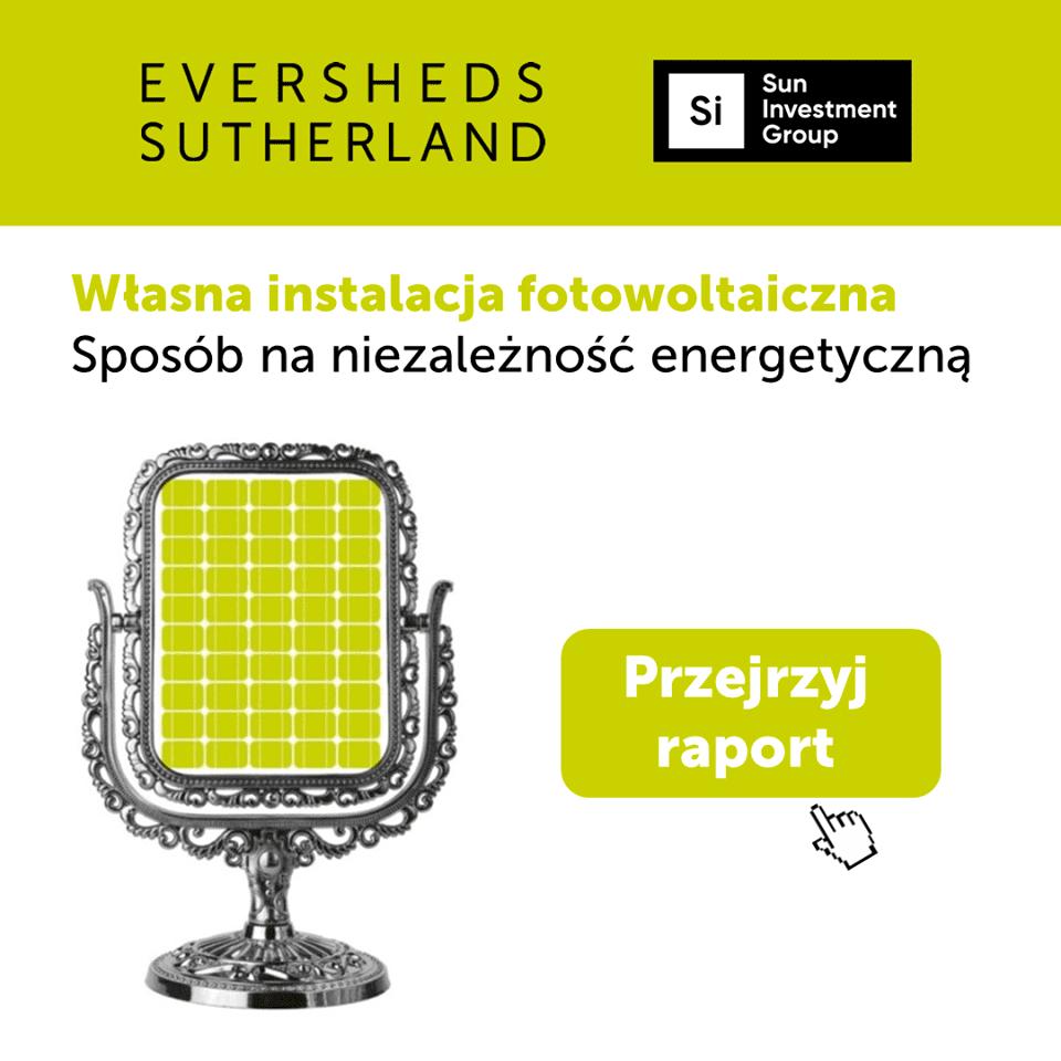 """Eversheds Sutherland Wierzbowski: """"Własna instalacja fotowoltaiczna sposobem na niezależność energetyczną"""""""