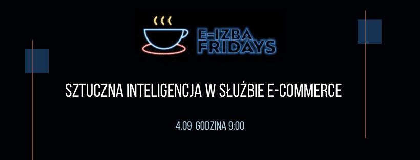 e-Izba Friday: Sztuczna inteligencja w służbie e-commerce