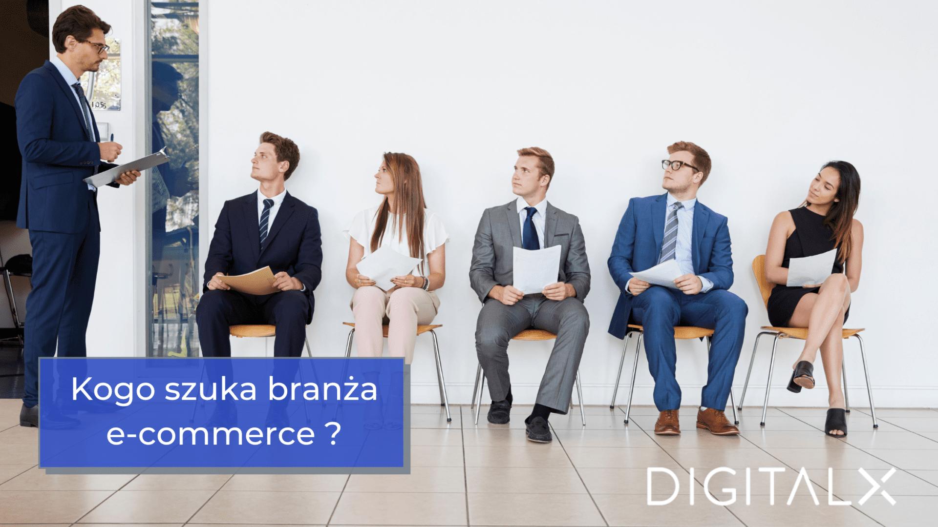 Kogo szuka branża e-commerce? TOP 5 najczęściej poszukiwanych specjalistów w obszarze Digital Marketingu