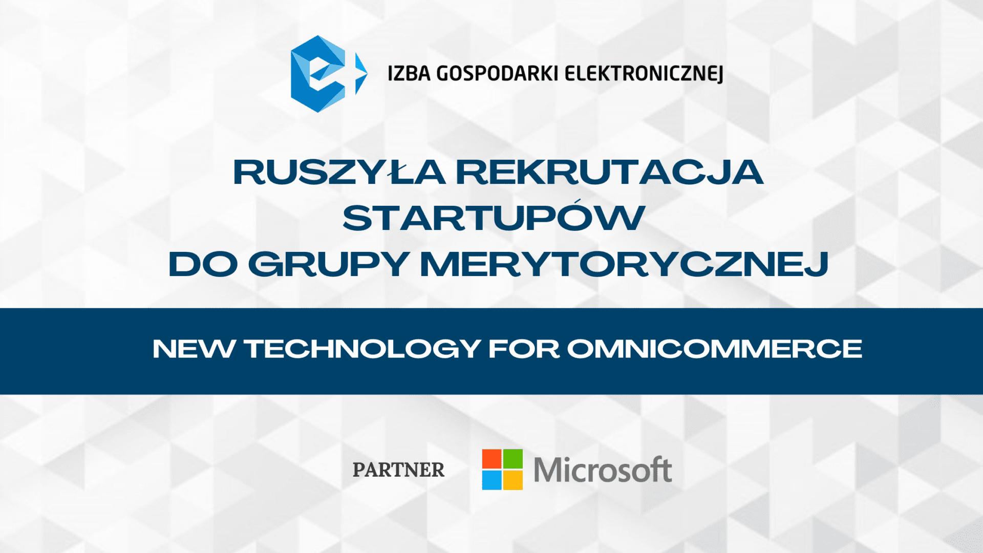 Ruszyła rekrutacja startupów technologicznych do grupy e-Izby New Technology for Omnicommerce!