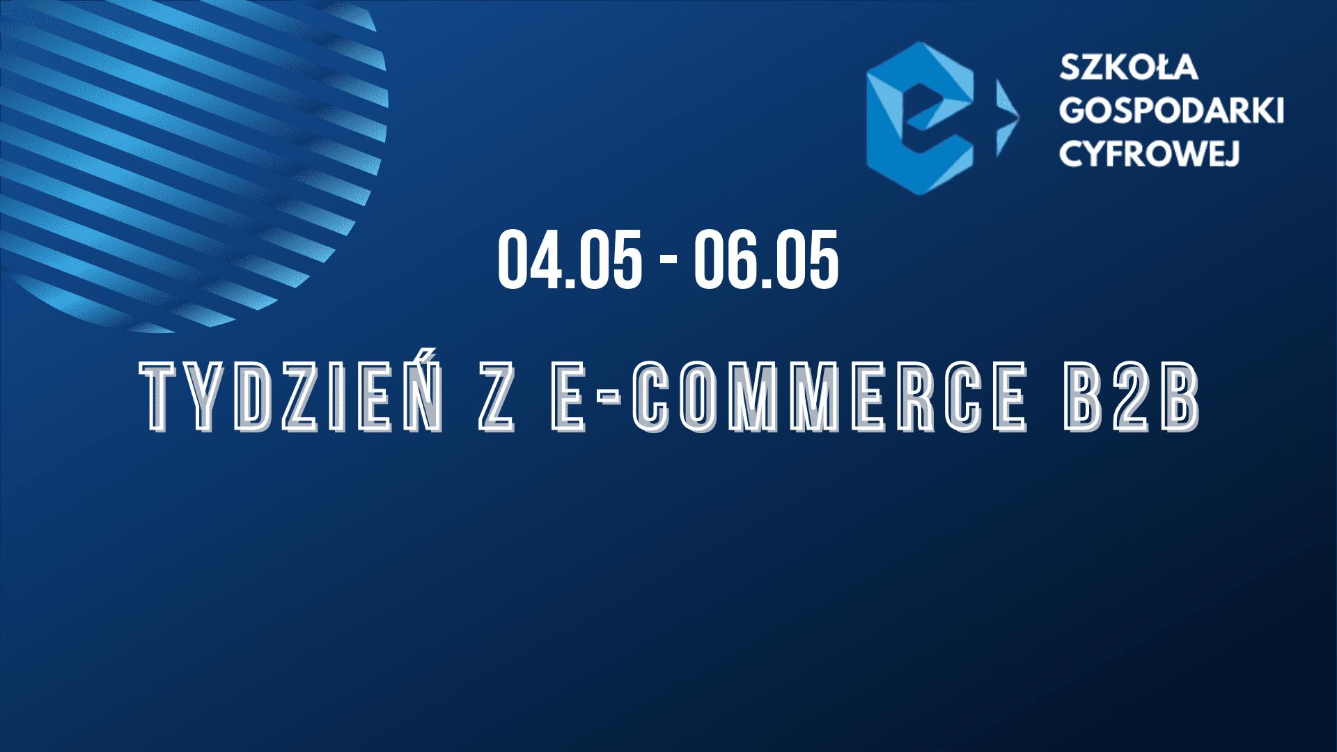 Startuje Tydzień z e-commerce B2B!