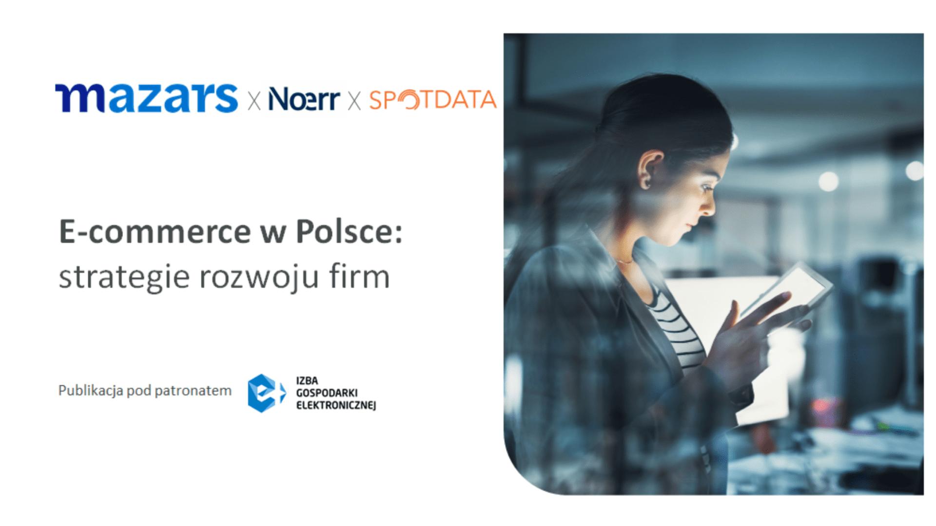 Rynek e-commerce w Polsce : chwilowe przyspieszenie czy trwała zmiana? Perspektywy i strategie rozwoju firm.