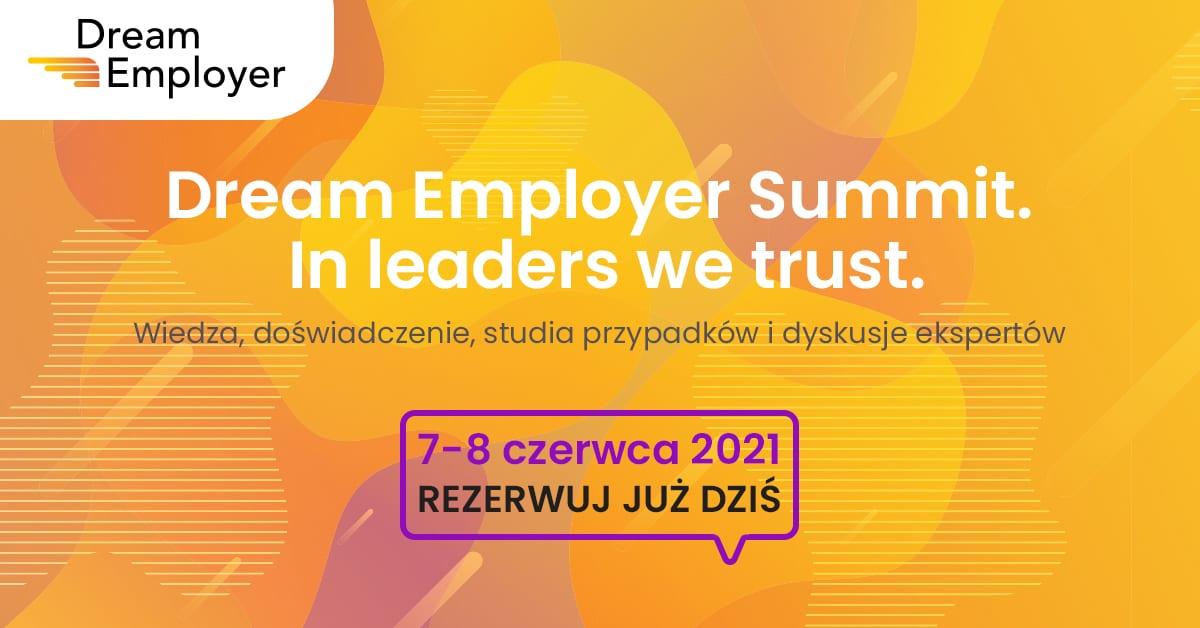 Dream Employer Summit. In leaders we trust. 7-8 czerwca 2021