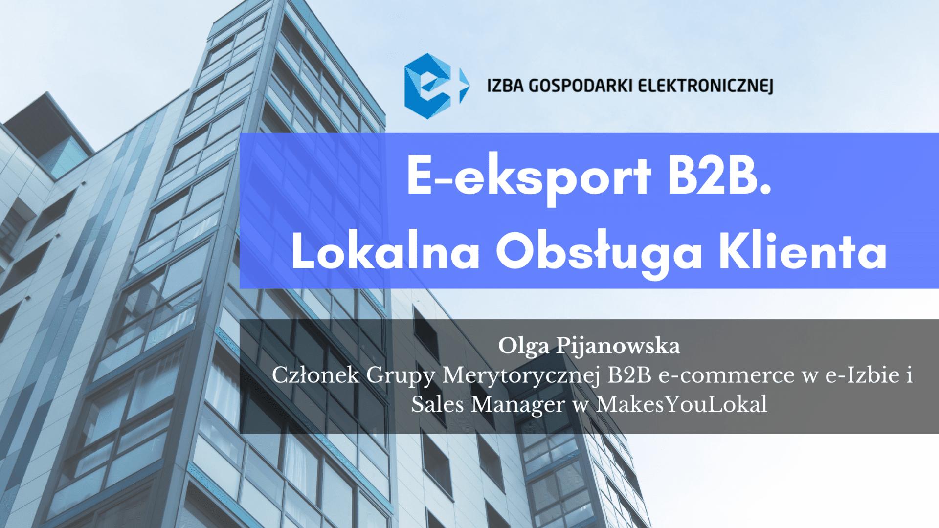 E-eksport B2B. Lokalna obsługa klienta.