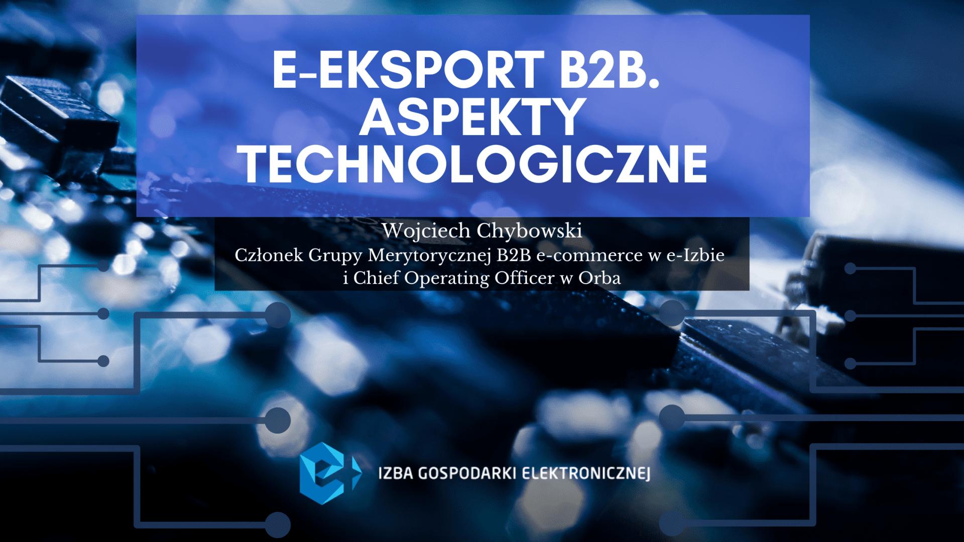 E-eksport B2B. Aspekty funkcjonalne i technologiczne.